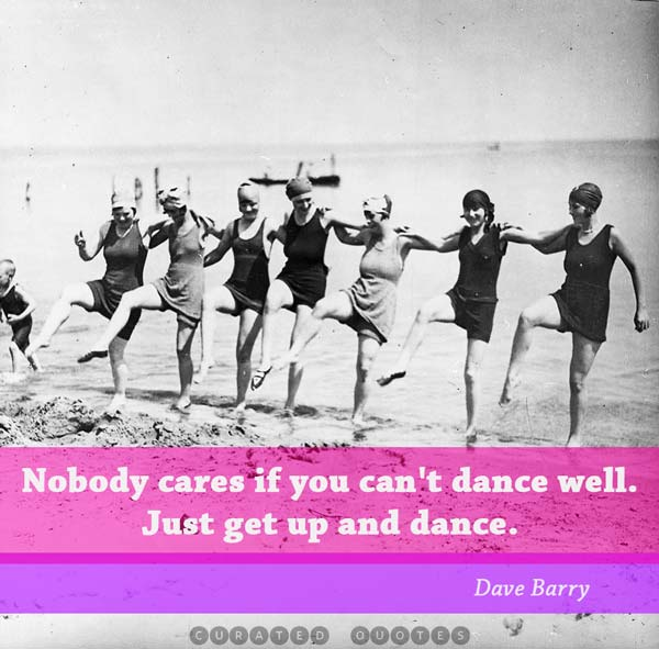 nobody cares if you can't dance