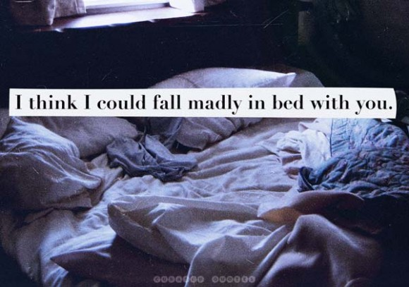 Fall Madly In Bed With Me